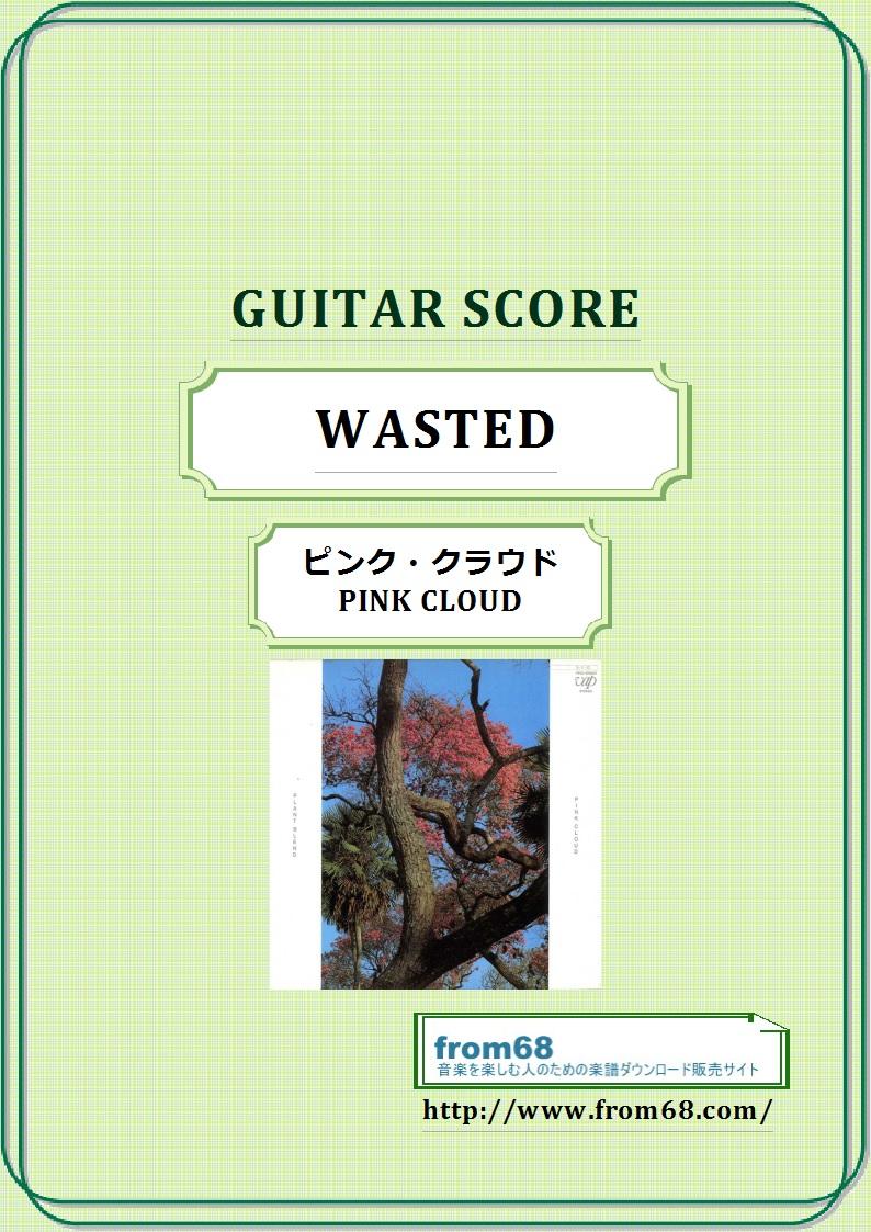 ピンク・クラウド (PINK CLOUD) /  WASTED ギター&ベース・スコア(TAB譜) 楽譜 from68